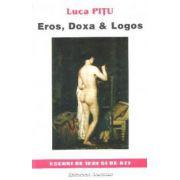 EROS, DOXA & LOGOS