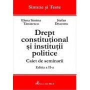 Drept constitutional si institutii politice. Caiet de seminarii. Editia 2