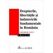 Drepturile, libertatile si indatoririle fundamentale in Romania