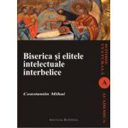 BISERICA SI ELITELE INTELECTUALE INTERBELICE