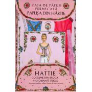 Casa de păpuşi fermecată - Păpuşa din hârtie Hattie - Cu costume din epoca victoriană târzie