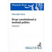 Drept constitutional si institutii politice. Volumul I