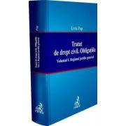 Tratat de drept civil. Obligatiile. Regimul juridic general. Volumul I