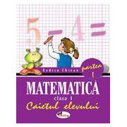 Matematica cls. I. Caietul elevului. Partea I-a