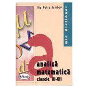 Mic dictionar de analiza matematica. Clasele XI-XII