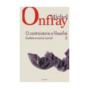 O contraistorie a filosofiei. Vol. V. Eudemonismul social
