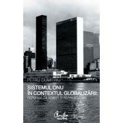 Sistemul ONU în contextul globalizării: reforma ca voinţă şi reprezentare