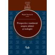 Perspective româneşti asupra ştiinţei şi teologiei