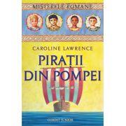 PIRATII DIN POMPEI - vol. 3 MISTERELE ROMANE