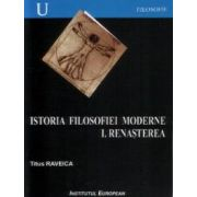 Istoria filosofiei moderne [vol. 1] Renasterea