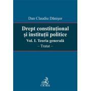 Drept constitutional si institutii politice. Vol. I. Teoria generala