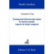 Tratamentul infractorului minor in materie penala. Editia 2