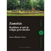 ZAMOLXIS. REALITATE SI MIT IN RELIGIA GETO-DACILOR