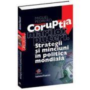 Corupţia marilor puteri - Strategii şi minciuni în politica mondială
