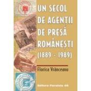 UN SECOL DE AGENTII DE PRESA ROMANESTI (1889-1999)