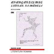 Avangardismul literar romanesc - studiu si antologie