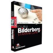Clubul Bilderberg. Stăpânii lumii