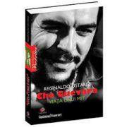 Che Guevara - Viaţa unui mit