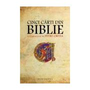 Cinci carti din Biblie in traducerea lui Petru Cretia