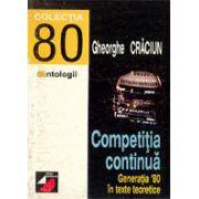 COMPETITIA CONTINUA. GENERATIA `80 IN TEXTE TEORETICE