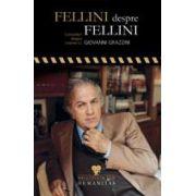 Fellini despre Fellini. Convorbiri despre cinema cu Giovanni Grazzini