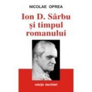 ION D. SARBU SI TIMPUL ROMANULUI