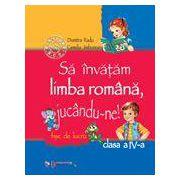 Sa invatam limba româna, jucându-ne!, clasa a IV-a