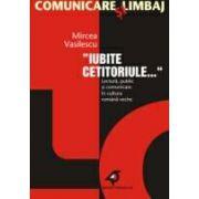 IUBITE CETITORULE. LECTURA, PUBLIC SI COMUNICARE IN CULTURA ROMANA VECHE