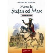 Mama lui Stefan cel Mare. Legende istorice
