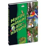 Marile minuni ale naturii. Ediţia a II-a