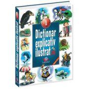 Dicţionar explicativ ilustrat pentru clasele I - IV