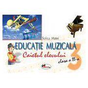 Educatie muzicala, clasa a III-a. Caietul elevului