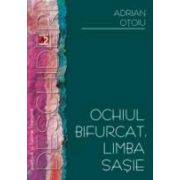 OCHIUL BIFURCAT, LIMBA SASIE. STRATEGII TRANSGRESIVE IN PROZA GENERATIEI `80