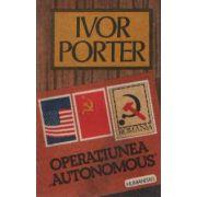 Operatiunea AUTONOMOUS - In Romania pe vreme de razboi