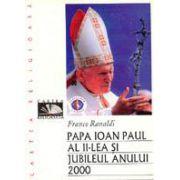 PAPA IOAN PAUL AL II-LEA SI JUBILEUL ANULUI 2000