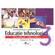 Educatie tehnologica – caiet + planse, clasa a III-a