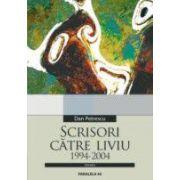 SCRISORI CATRE LIVIU 1994-2004