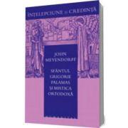 Sfantul Grigorie Palamas si mistica ortodoxa