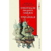Shinsengumi. Ultima garda de samurai a shogunului