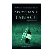 Spovedanie la Tanacu. Roman jurnalistic