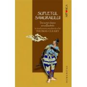 Sufletul samuraiului. Trei scrieri clasice zen si Bushido in traducerea moderna a lui Thomas Cleary