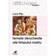 TEMELE DEOCHEATE ALE TIMPULUI NOSTRU