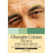 TRUPUL STIE MAI MULT. FALS JURNAL LA PUPA RUSSA (1993–2000)