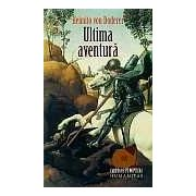 Ultima aventura. Roman cavaleresc