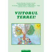 VIITORUL TEREI. Simpozionul international 'Impreuna pentru viitorul Terrei' 10-11 aprilie 2009 – Pitesti
