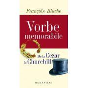 Vorbe memorabile de la Cezar la Churchill