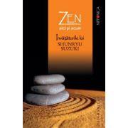 Zen aici si acum. Invataturile lui Shunryu Suzuki adunate de David Chadwick