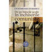 De pe băncile şcolii în închisorile comuniste