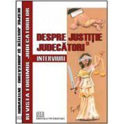 Despre justiţie şi judecători. Interviuri