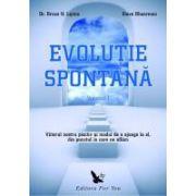 Evolutie Spontana (2 volume). Viitorul nostru pozitiv si un mod de a ajunge la el, din punctul in care ne aflam